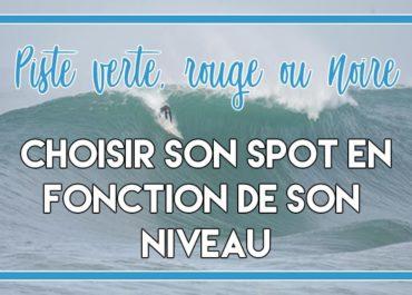 Choix du spot de surf dans Les Landes en fonction de son niveau, piste verte, rouge ou noir?