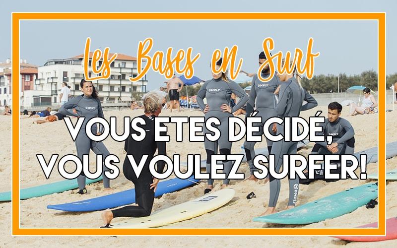 Vous êtes décidé, vous voulez surfer!